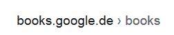 """Die Markierung """"books.google.de"""" gibt bei der Suche nach Büchern die URL an - zumindest den Anfang ..."""