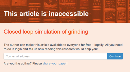 Screenshot mit Text:  This article is inaccessible Closed loop simulation of grinding  The author can make this article available to everyone for free - legally. All you need to do is login and tell us how reading this research would help you!  Are you the author? Please share your paper!